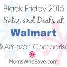Black Friday Deals at Walmart PLUS Amazon Price Comparisons