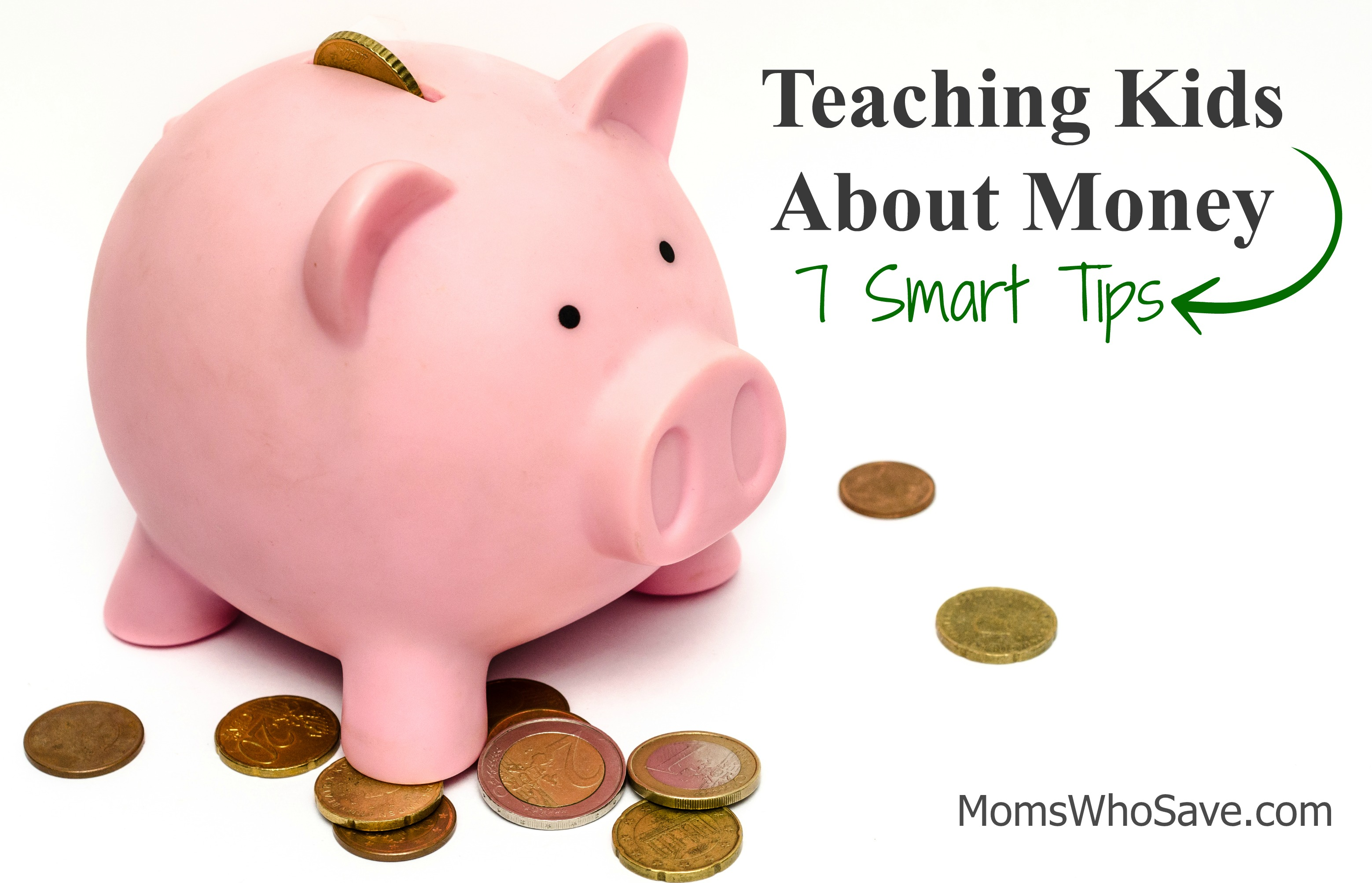 Teaching Kids About Money — 7 Smart Tips