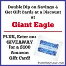 Save BIG on Gift Cards With a Double Discount at Giant Eagle + $100 Amazon Gift Card Giveaway