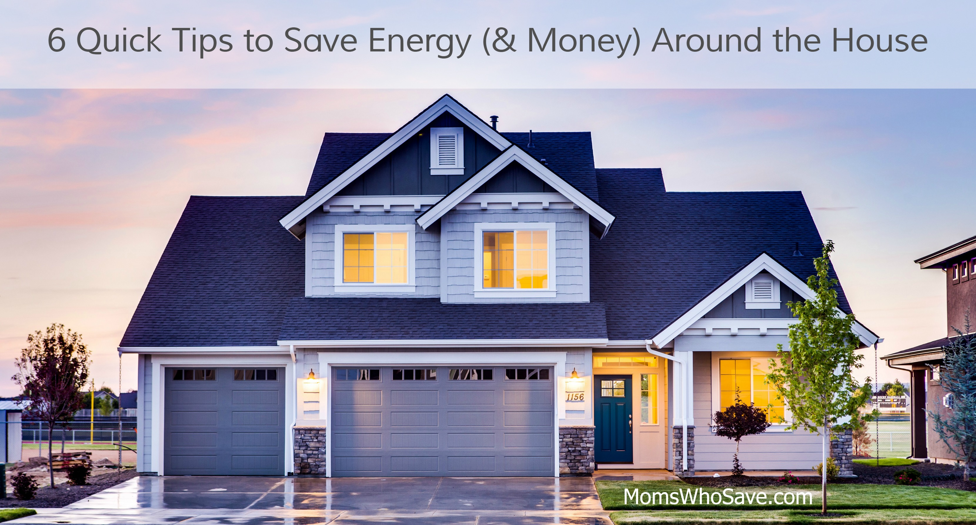 6 Quick Tips to Save Energy (& Money) Around the House