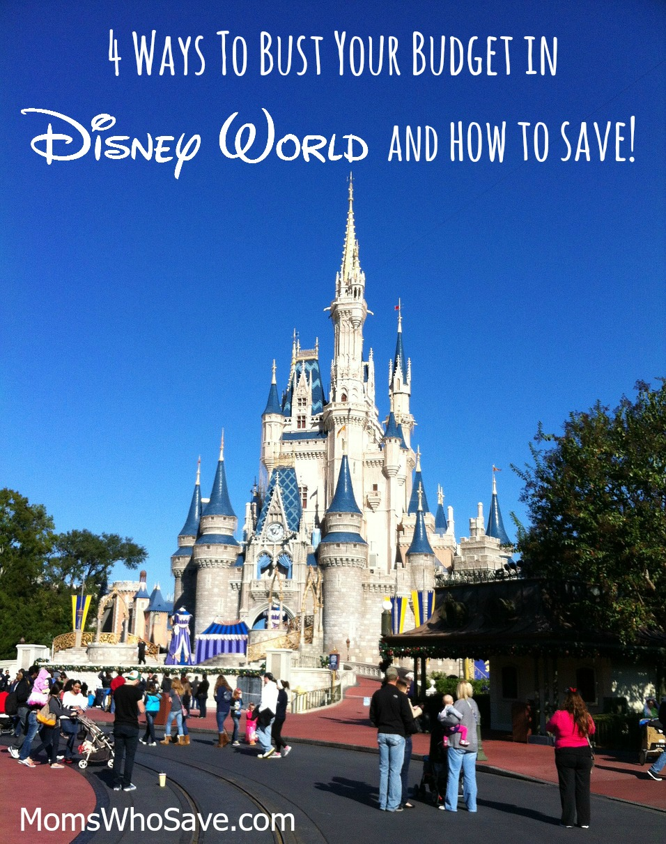 4 Ways To Bust Your Budget in Disney World and How to Save!