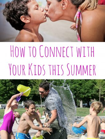 Saving Summertime: How to Connect with Your Kids this Summer