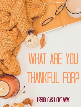 What Are You Thankful For? $2,500 Cash Giveaway — Five Winners Will Each Receive $500!