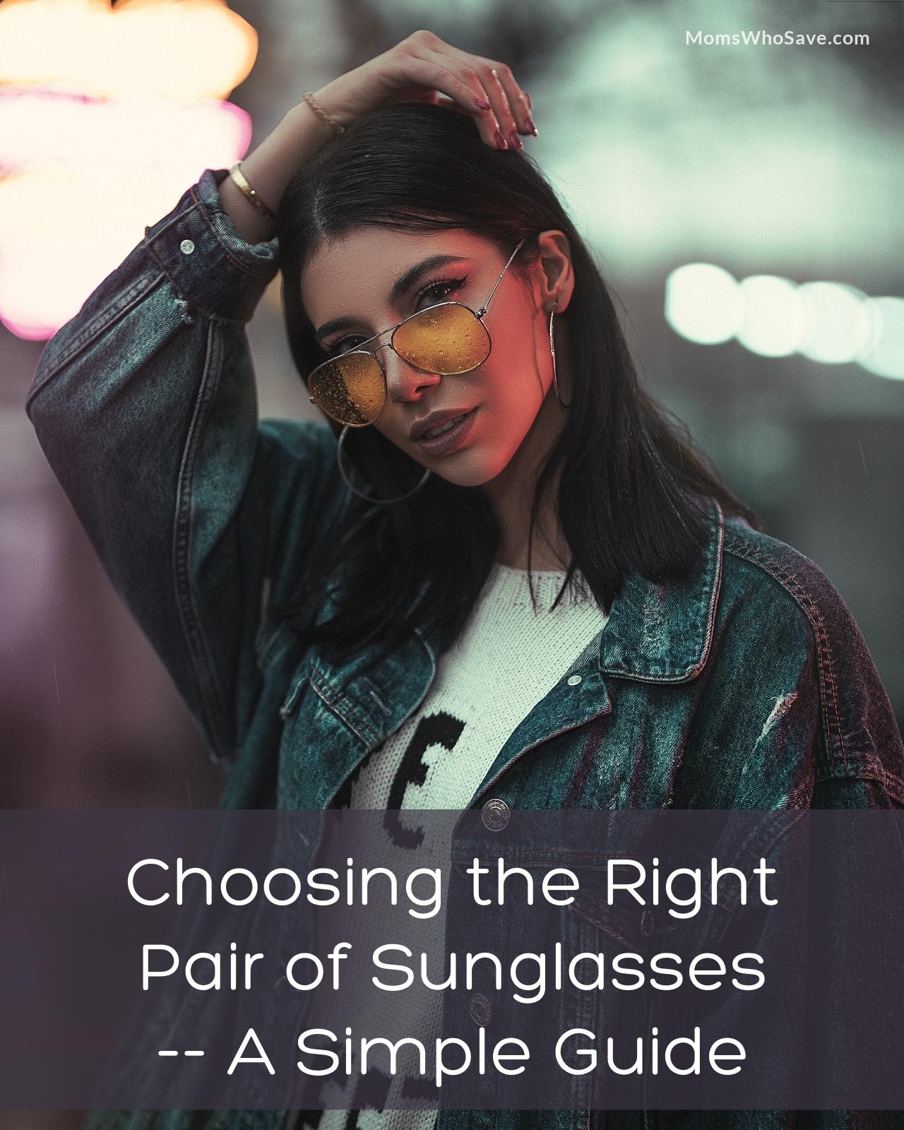 Choosing the Right Pair of Sunglasses
