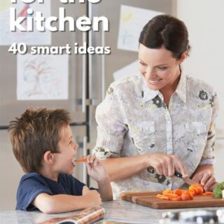 Mom Hacks for the Kitchen — 40 Smart Ideas!